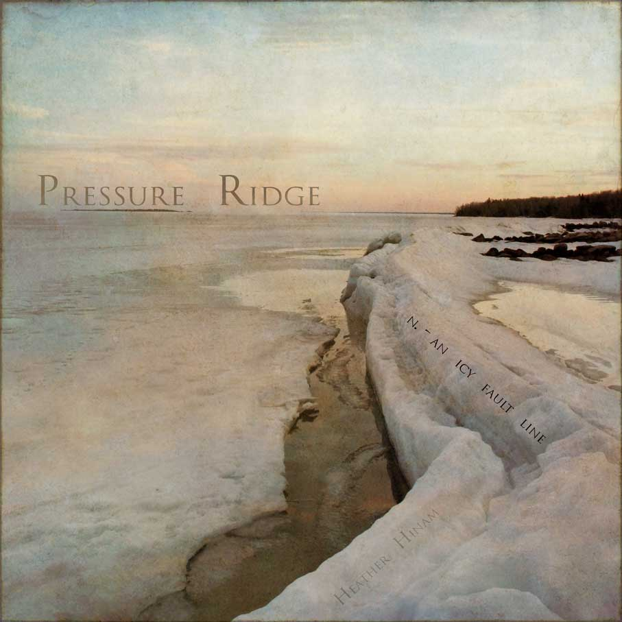 Pressure ridge on Lake Winnipeg by Heather Hinam